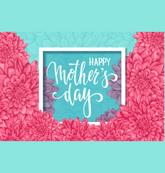 happy mother day hand drawn brush pen lettering vector image vector image