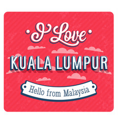 Vintage greeting card from kuala lumpur vector