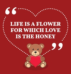 Inspirational love marriage quote life is a flower vector