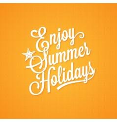 Summer holidays vintage lettering background vector