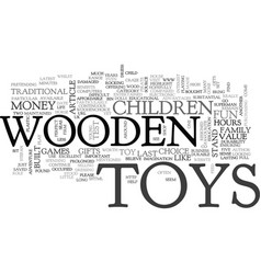 Wooden toys are the perfect toys text word cloud vector