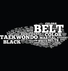 Flaunt those taekwondo belt colors text vector