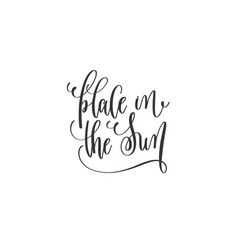 Place in the sun - black and white hand lettering vector