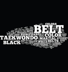 Flaunt those taekwondo belt colors text vector