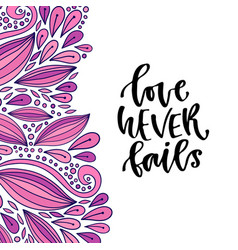Love never fails hand drawn calligraphy vector