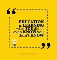 Inspirational motivational quote education is vector