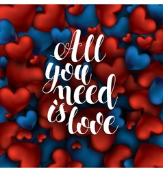 All you need is love text on red and blue vector