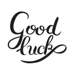 Good luck hand lettering inscription phrase vector