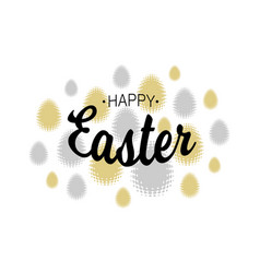 Happy easter black t lettering with halftone eggs vector