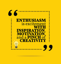Inspirational motivational quote enthusiasm is vector