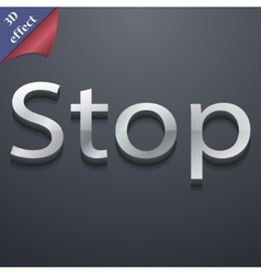 Stop icon symbol 3d style trendy modern design vector