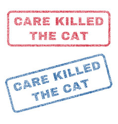 Care killed the cat textile stamps vector