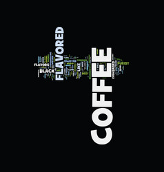 Flavored coffee text background word cloud concept vector