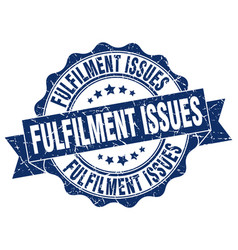 Fulfilment issues stamp sign seal vector