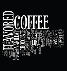 Flavored coffee vs black coffee text background vector