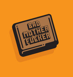 Bad mother fucker wallet vector