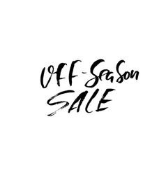 Off-season sale handwritten lettering grunge dry vector