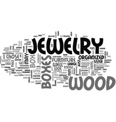 Wood jewelry boxes text word cloud concept vector