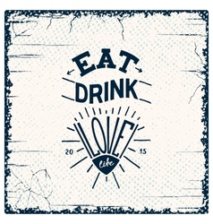 Eat drink love vector image vector image