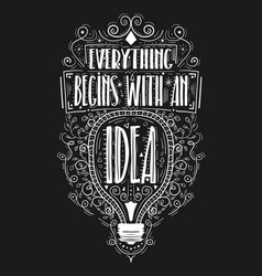 Everything begins with an idea hand drawn label vector