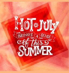 Hot july summer banner typography poster with sun vector