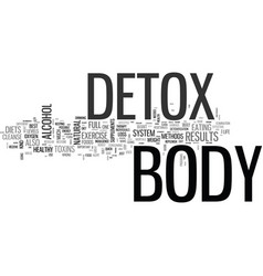 A full body detox text word cloud concept vector