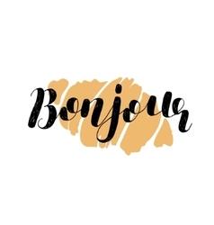 Bonjour Brush lettering vector image vector image
