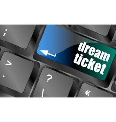 Dream ticket button on computer keyboard key vector