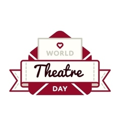 World theatre day greeting emblem vector