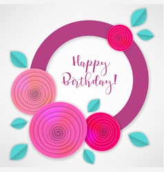 Birthday paper flowers vector