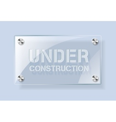 Under Construction - glass plate background vector image