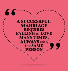 Inspirational love marriage quote a successful vector