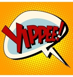 yippee win comic book bubble text vector image
