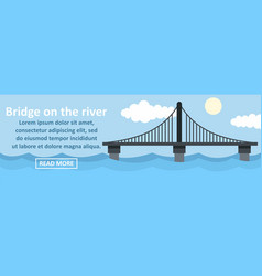 bridge on the river banner horizontal concept vector image