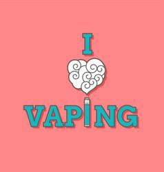 I love vaping vector