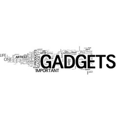 A gadget makes your life easier text word cloud vector