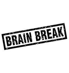 Square grunge black brain break stamp vector