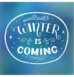 Winter is coming perfect inscription for card vector image vector image