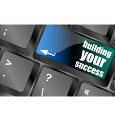 Building your success words on button or key vector