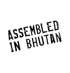 Assembled in bhutan rubber stamp vector