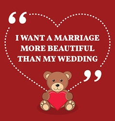Inspirational love marriage quote i want a vector