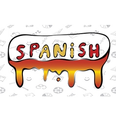 The word spanish flowing paint vector