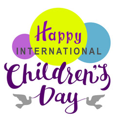 Happy international childrens day lettering text vector