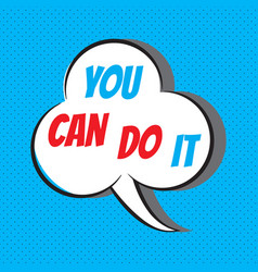 You can do it motivational and inspirational vector