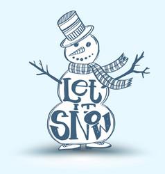 Let it snow on snow man vector