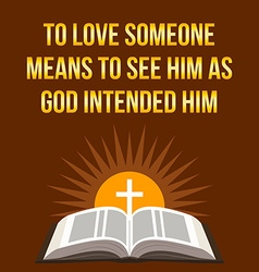 Christian motivational quote to love someone means vector