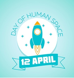 12 April Day of Human Space Flight vector image vector image