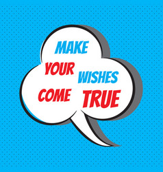 Make your wishes come true motivational and vector