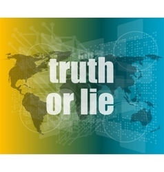 Truth or lie text on digital touch screen vector