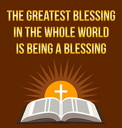 Christian motivational quote the greatest blessing vector